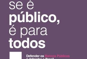 Campanha pelos bancos públicosserá lançada dia 9 em congresso daContraf-CUT