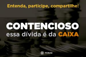 fenae-lanca-campanha-pelo-pagamento-do-contencioso-judicial_25c4079233299d05a944a085576b3f43