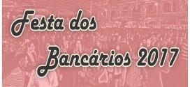 Abertas as inscrições para a Festa dos Bancários 2017