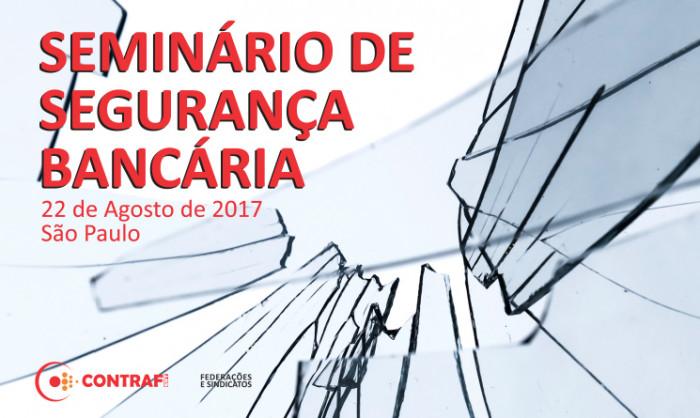 Contraf-CUT realiza 1º Seminário Nacional de Segurança Bancária